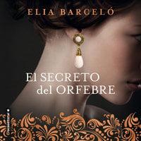 El secreto del orfebre - Elia Barceló