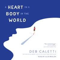 A Heart in a Body in the World - Deb Caletti