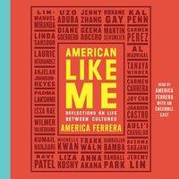American Like Me - America Ferrera