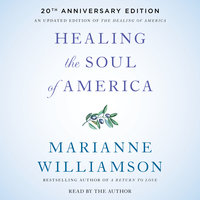 Healing the Soul of America - 20th Anniversary Edition - Marianne Williamson