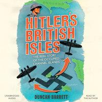 Hitler's British Isles - Duncan Barrett