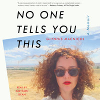No One Tells You This: A Memoir - Glynnis MacNicol