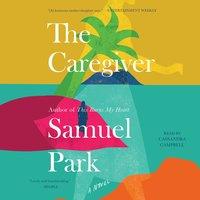 The Caregiver - Samuel Park
