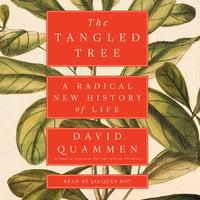 The Tangled Tree: A Radical New History of Life - David Quammen