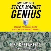 You Can Be a Stock Market Genius: Uncover the Secret Hiding Places of Stock Market Profits - Joel Greenblatt