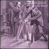 Sherlock Holmes: The Adventure of the Dancing Men - Sir Arthur Conan Doyle