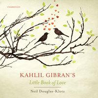 Kahlil Gibran's Little Book of Love - Kahlil Gibran