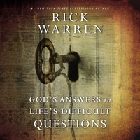 God's Answers to Life's Difficult Questions - Rick Warren