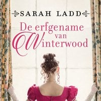 De erfgename van Winterwood - Sarah Ladd, Sarah E. Ladd