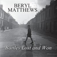Battles Lost and Won - Beryl Matthews