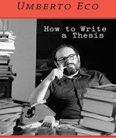 How to Write a Thesis - Umberto Eco