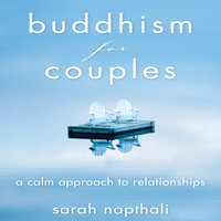 Buddhism for Couples: A Calm Approach to Relationships - Naphtali Sarah