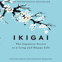 Ikigai: The Japanese Secret to a Long and Happy Life - Francesc Miralles, Héctor García