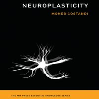 Neuroplasticity - Moheb Costandi