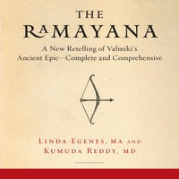 The Ramayana: A New Retelling of Valmiki's Ancient Epic-Complete and Comprehensive - Linda Egenes,Kumuda Reddy