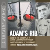 Adam's Rib - Garson Kanin, Ruth Gordon, David Rambo
