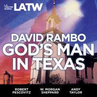 God's Man in Texas - David Rambo
