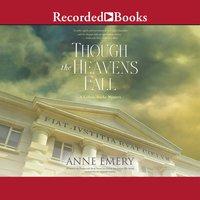 Though the Heavens Fall - Anne Emery