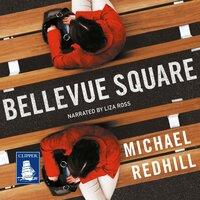 Bellevue Square - Michael Redhill