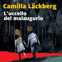 L'uccello del malaugurio - 4. I delitti di Fjällbacka - Camilla Läckberg