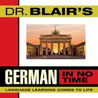Dr. Blair's German in No Time - Dr. Robert Blair
