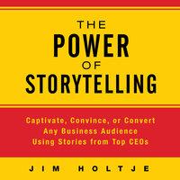 The Power Storytelling - Jim Holtje
