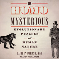 Homo Mysterious: Evolutionary Puzzles of Human Nature - David P. Barash