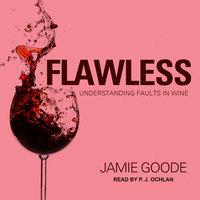 Flawless: Understanding Faults in Wine - Jamie Goode