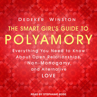 The Smart Girl's Guide to Polyamory - Dedeker Winston