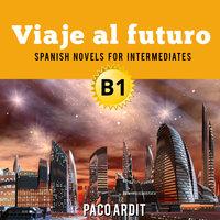 Viaje al futuro - Paco Ardit