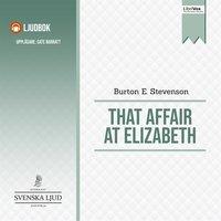 That Affair at Elizabeth - Burton E. Stevenson