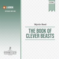 The Book of Clever Beasts - Myrtle Reed