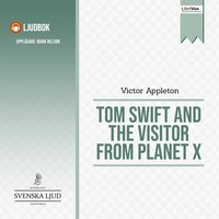 Tom Swift and the Visitor From Planet X - Victor Appleton