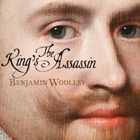 The King's Assassin: The Fatal Affair of George Villiers and James I - Benjamin Woolley