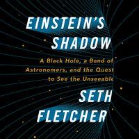 Einstein's Shadow - Seth Fletcher