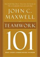 Teamwork 101 - John C. Maxwell