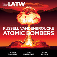 Atomic Bombers - Russell Vandenbroucke