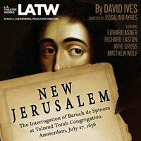 New Jerusalem: The Interrogation of Baruch de Spinoza at Talmud Torah Congregation: Amsterdam, July 27, 1656 - David Ives