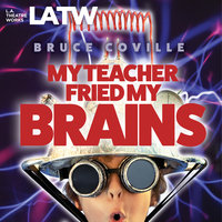 My Teacher Fried My Brains - Bruce Coville
