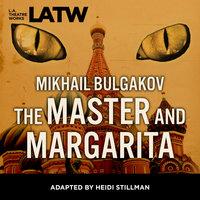 The Master and Margarita - Mikhail Bulgakov, Heidi Stillman