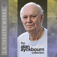 The Alan Ayckbourn Collection - Alan Ayckbourn