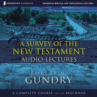 A Survey of the New Testament: Audio Lectures - Robert H. Gundry