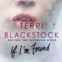 If I'm Found - Terri Blackstock