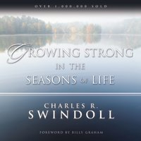 Growing Strong in the Seasons of Life - Charles R. Swindoll