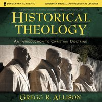 Historical Theology: Audio Lectures - Gregg Allison
