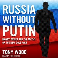 Russia Without Putin - Tony Wood