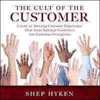 The Cult of the Customer - Shep Hyken