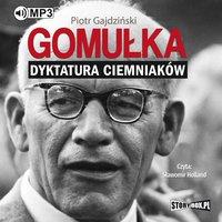 Gomułka. Dyktatura ciemniaków - Piotr Gajdziński