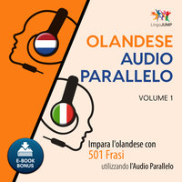 Audio Parallelo Olandese - Impara l'olandese con 501 Frasi utilizzando l'Audio Parallelo - Volume 1 - Lingo Jump