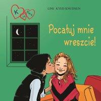K jak Klara 3 - Pocałuj mnie wreszcie! - Line Kyed Knudsen